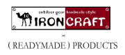 IRON CRAFT×(READYMADE)PRODUCTS