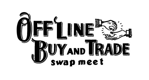 OFF LINE BUY AND TRADE SWAP MEET